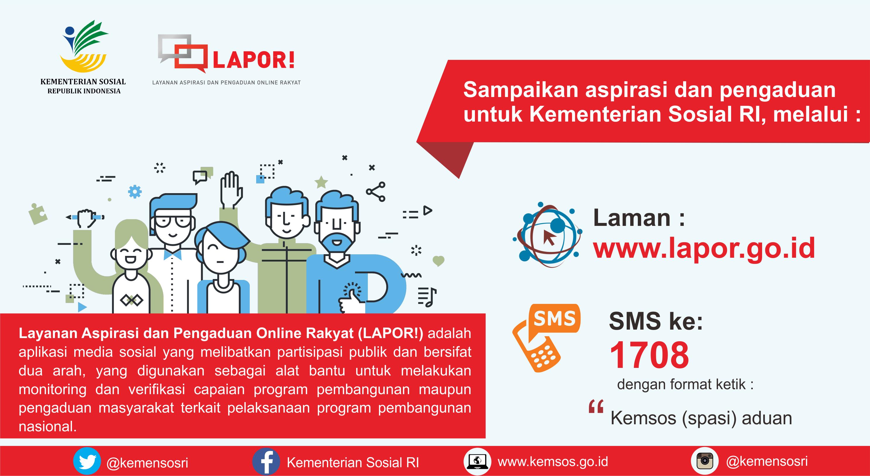 Sampaikan aspirasi dan pengaduan untuk Kementerian Sosial melalui Layanan Aspirasi dan Pengaduan Online Rakyat (LAPOR!)